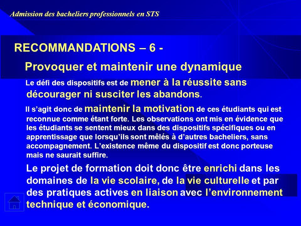 Admission des bacheliers professionnels en STS Provoquer et maintenir une dynamique Le défi des dispositifs est de mener à la réussite sans décourager ni susciter les abandons.