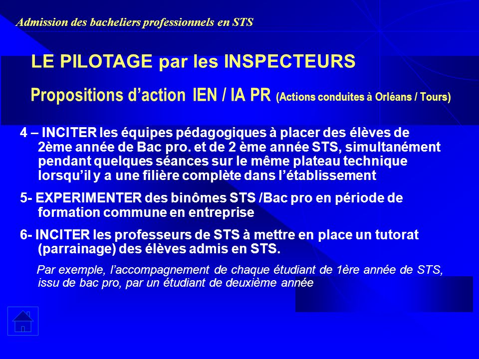 Admission des bacheliers professionnels en STS Propositions daction IEN / IA PR (Actions conduites à Orléans / Tours) 4 – INCITER les équipes pédagogi