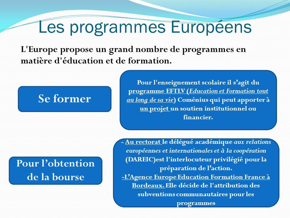 Les programmes Européens L Europe propose un grand nombre de programmes en matière d éducation et de formation.
