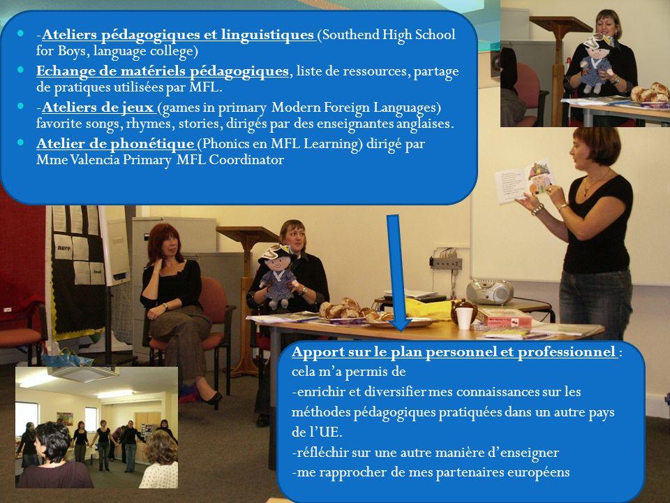 -Ateliers pédagogiques et linguistiques (Southend High School for Boys, language college) Echange de matériels pédagogiques, liste de ressources, partage de pratiques utilisées par MFL.
