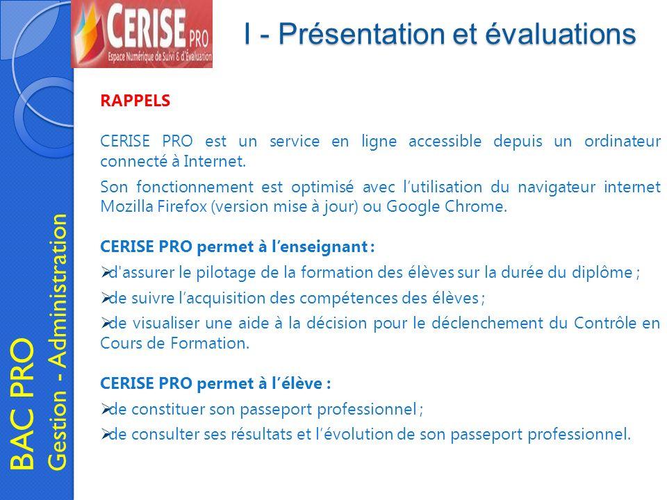 I - Présentation et évaluations BAC PRO Gestion - Administration RAPPELS CERISE PRO est un service en ligne accessible depuis un ordinateur connecté à