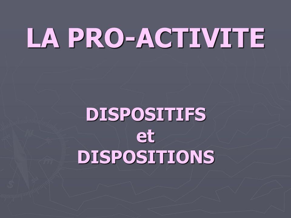 La pro-activité … Principe général – vision projective - Les pratiques pro-actives ont pour intention de projeter les élèves dans une séance à venir.