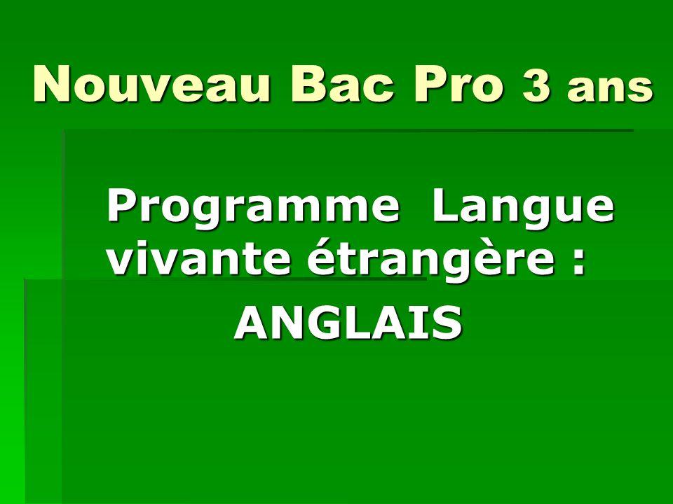 Nouveau Bac Pro 3 ans Programme Langue vivante étrangère : ANGLAIS ANGLAIS