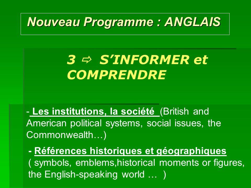 Nouveau Programme : ANGLAIS Nouveau Programme : ANGLAIS 3 SINFORMER et COMPRENDRE - Les institutions, la société (British and American political syste