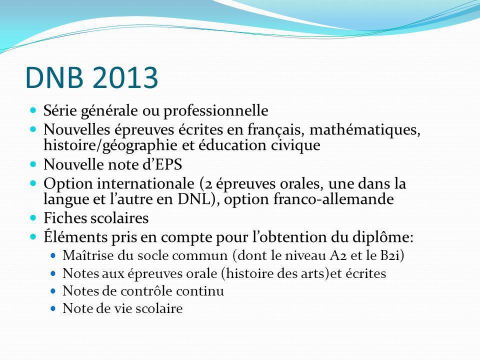 DNB 2013 Série générale ou professionnelle Nouvelles épreuves écrites en français, mathématiques, histoire/géographie et éducation civique Nouvelle no