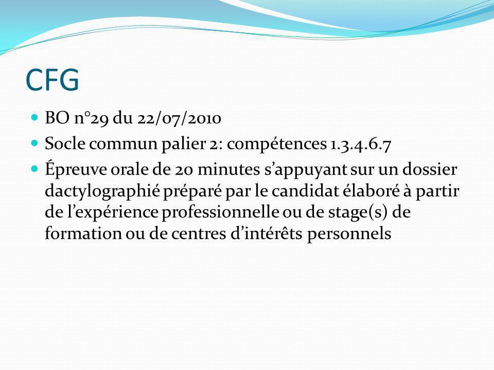 CFG BO n°29 du 22/07/2010 Socle commun palier 2: compétences 1.3.4.6.7 Épreuve orale de 20 minutes sappuyant sur un dossier dactylographié préparé par