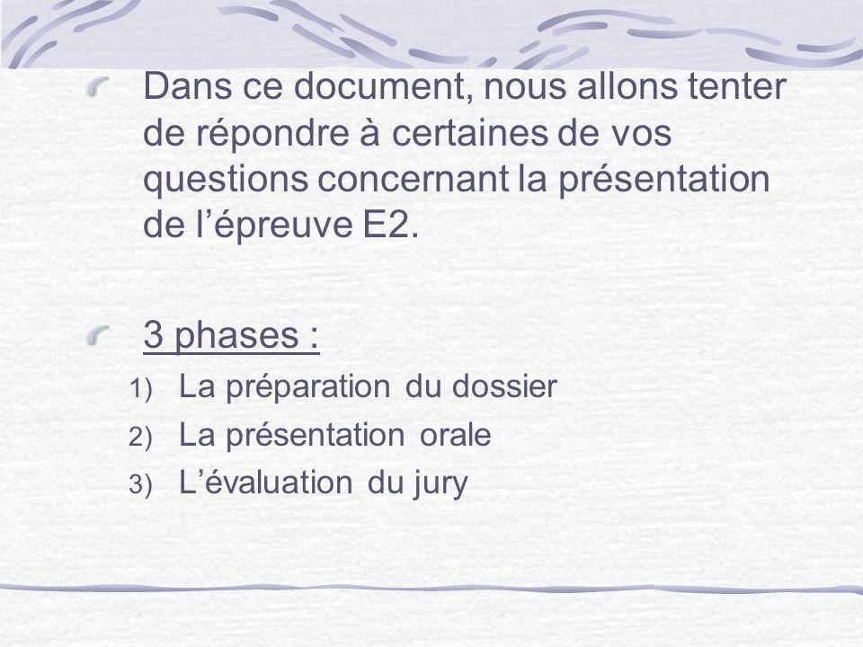Dans ce document, nous allons tenter de répondre à certaines de vos questions concernant la présentation de lépreuve E2.
