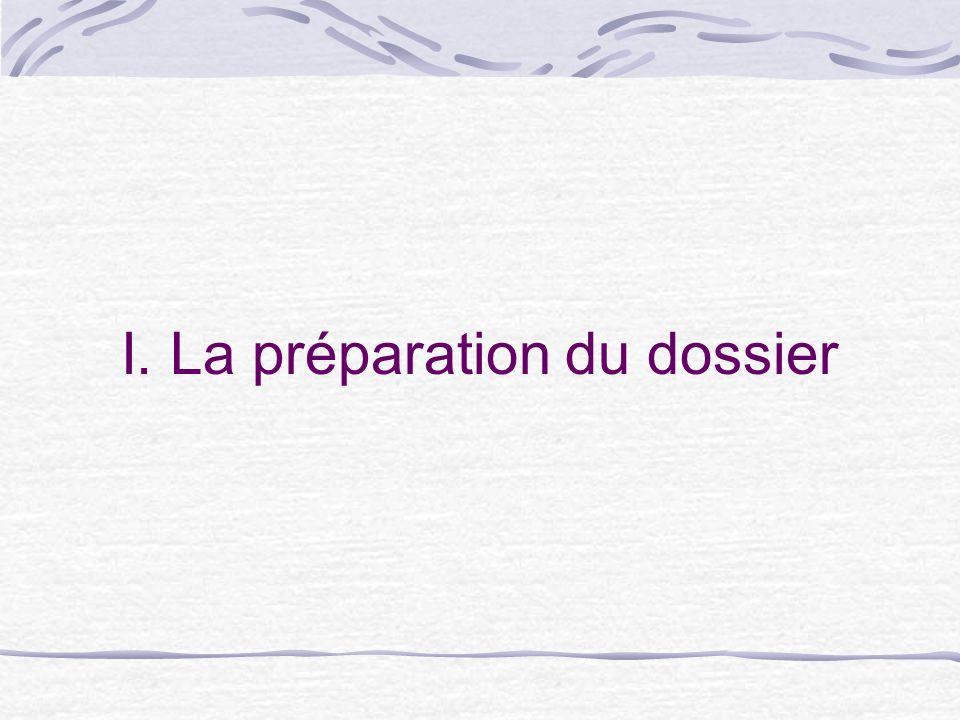 I. La préparation du dossier