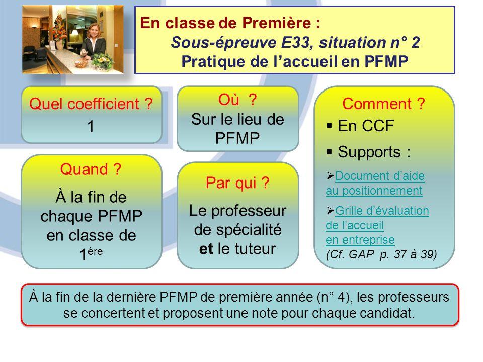Quel coefficient ? 1 Quand ? À la fin de chaque PFMP en classe de 1 ère Comment ? En CCF Supports : Document daide au positionnement Grille dévaluatio