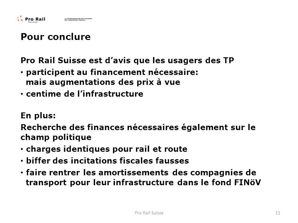 Pour conclure Pro Rail Suisse est davis que les usagers des TP participent au financement nécessaire: mais augmentations des prix à vue centime de lin