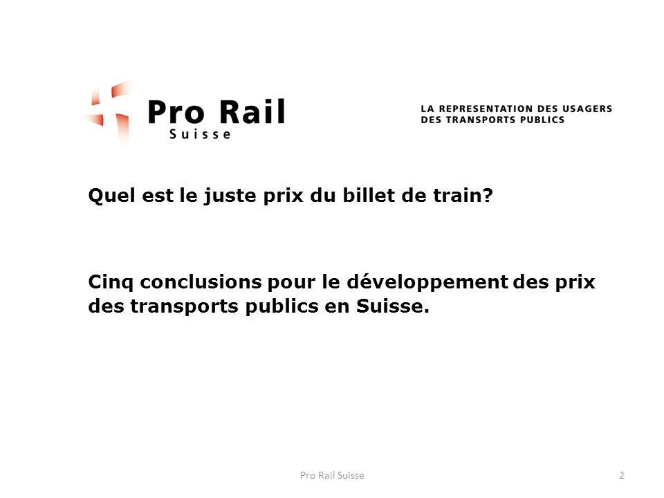 Quel est le juste prix du billet de train? Cinq conclusions pour le développement des prix des transports publics en Suisse. 2Pro Rail Suisse