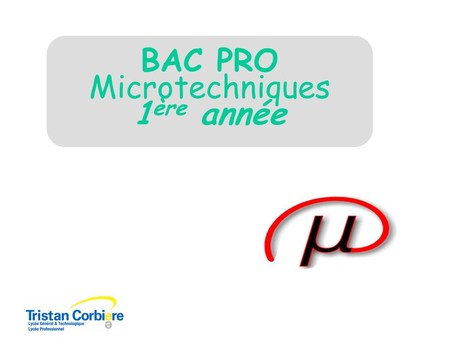 BAC PRO Microtechniques 1 ère année