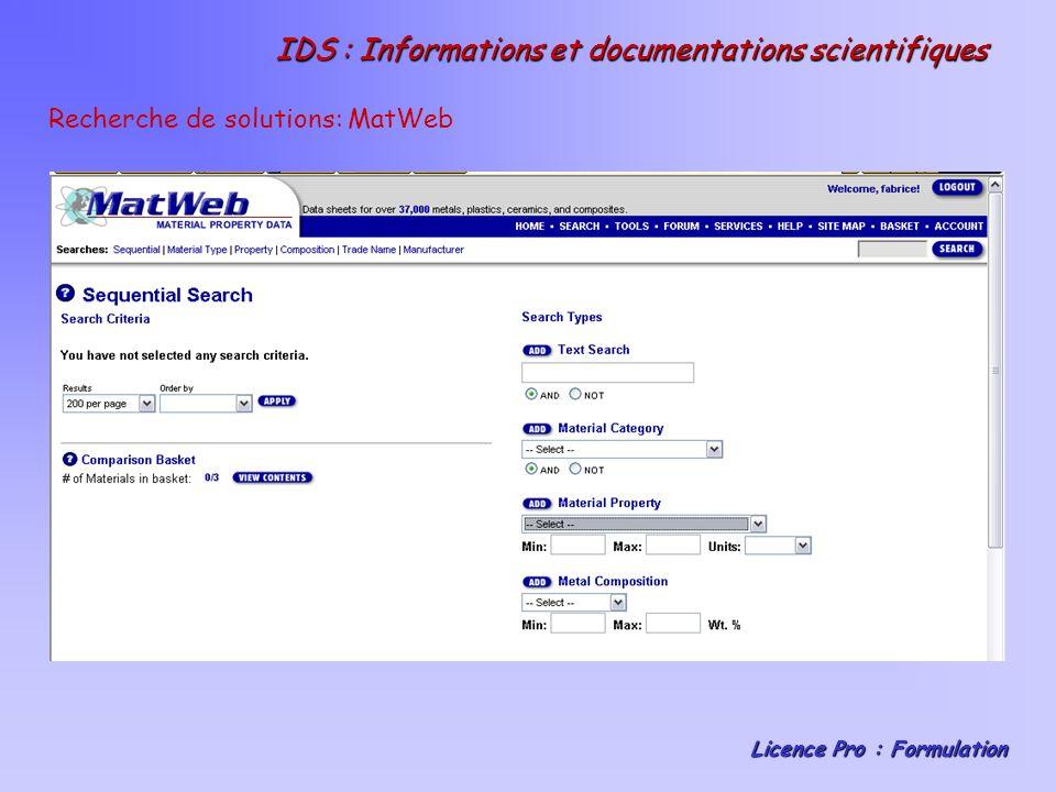 IDS : Informations et documentations scientifiques Licence Pro : Formulation Recherche de solutions: MatWeb