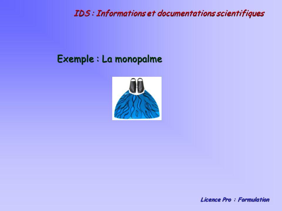 IDS : Informations et documentations scientifiques Licence Pro : Formulation Exemple : La monopalme