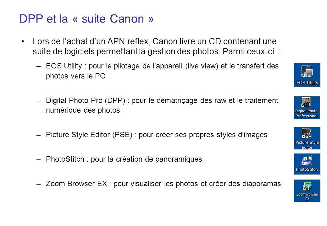 DPP et la « suite Canon » Lors de lachat dun APN reflex, Canon livre un CD contenant une suite de logiciels permettant la gestion des photos. Parmi ce