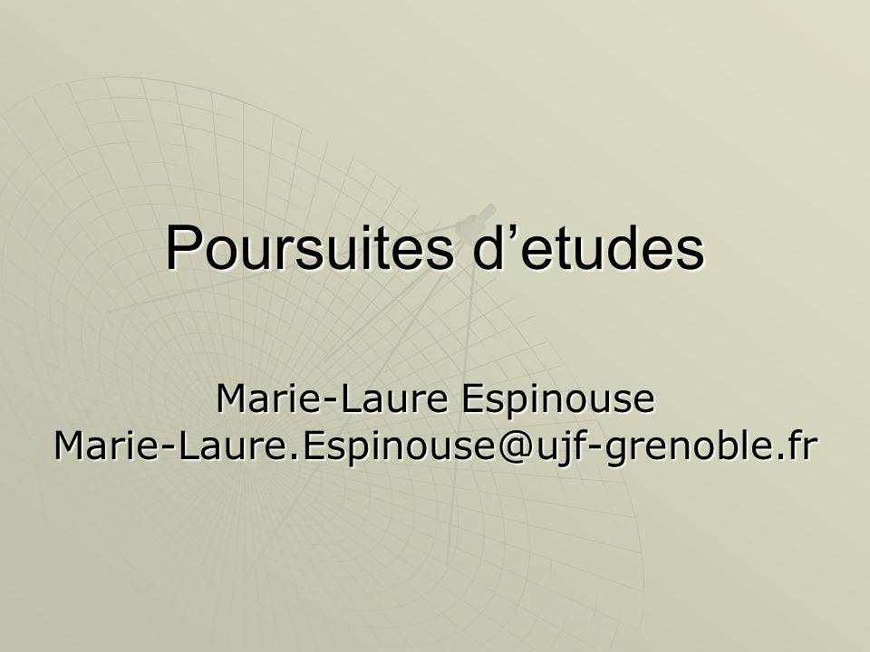Poursuites detudes Marie-Laure Espinouse Marie-Laure.Espinouse@ujf-grenoble.fr