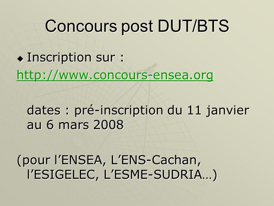 Concours post DUT/BTS Inscription sur : Inscription sur : http://www.concours-ensea.org dates : pré-inscription du 11 janvier au 6 mars 2008 (pour lEN