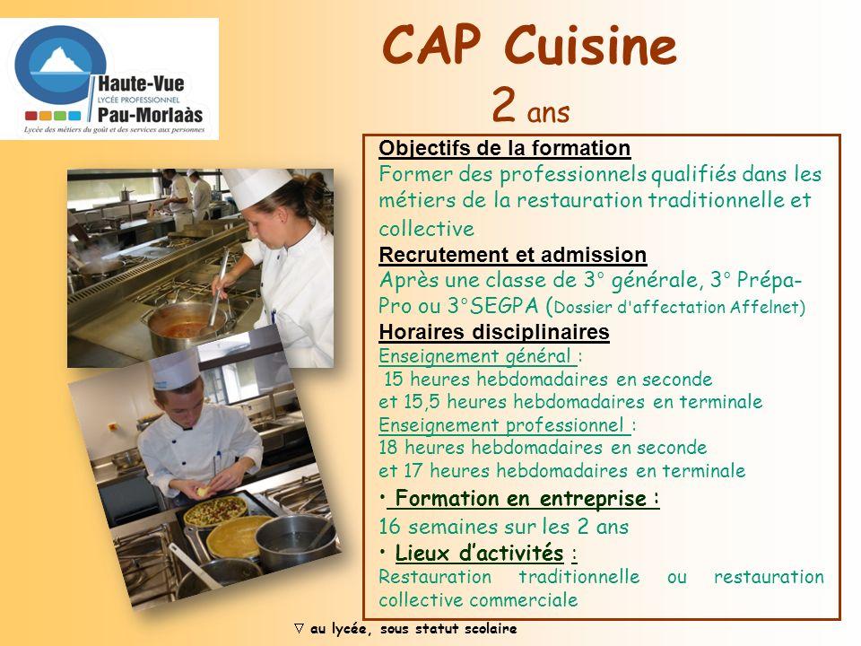 CAP Pâtissier Formation : 2 ans après la 3 ème Activités : Réalisation des techniques de base. Connaissance des fabrications dans les domaines de la p
