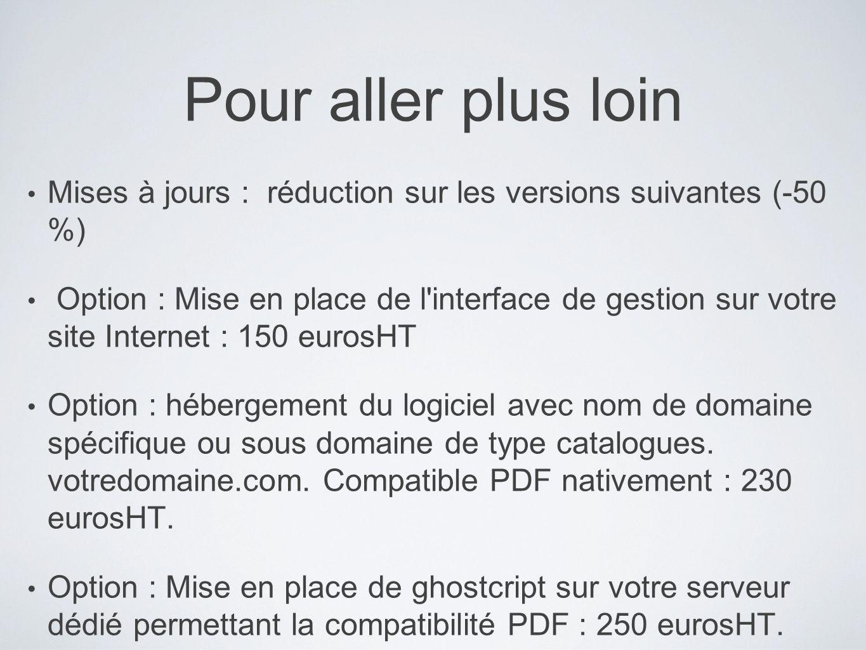 Pour aller plus loin Mises à jours : réduction sur les versions suivantes (-50 %) Option : Mise en place de l'interface de gestion sur votre site Inte