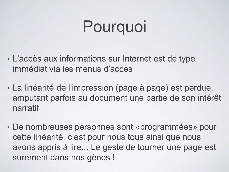 Pourquoi Laccès aux informations sur Internet est de type immédiat via les menus daccès La linéarité de limpression (page à page) est perdue, amputant