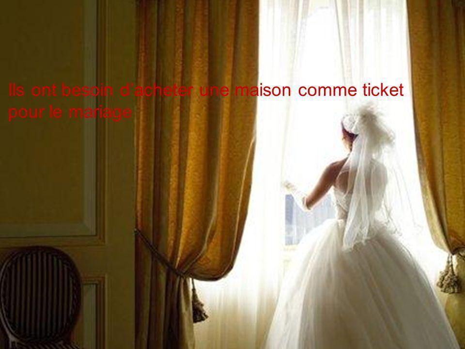 Ils ont besoin dacheter une maison comme ticket pour le mariage