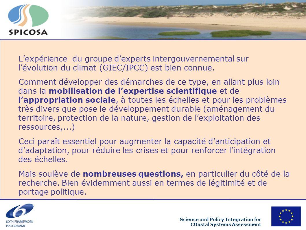 Science and Policy Integration for COastal Systems Assessment Lexpérience du groupe dexperts intergouvernemental sur lévolution du climat (GIEC/IPCC) est bien connue.