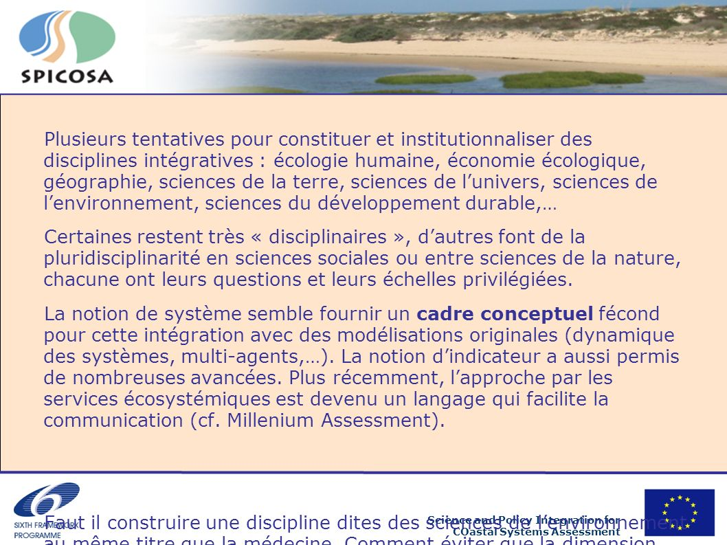 Science and Policy Integration for COastal Systems Assessment Plusieurs tentatives pour constituer et institutionnaliser des disciplines intégratives