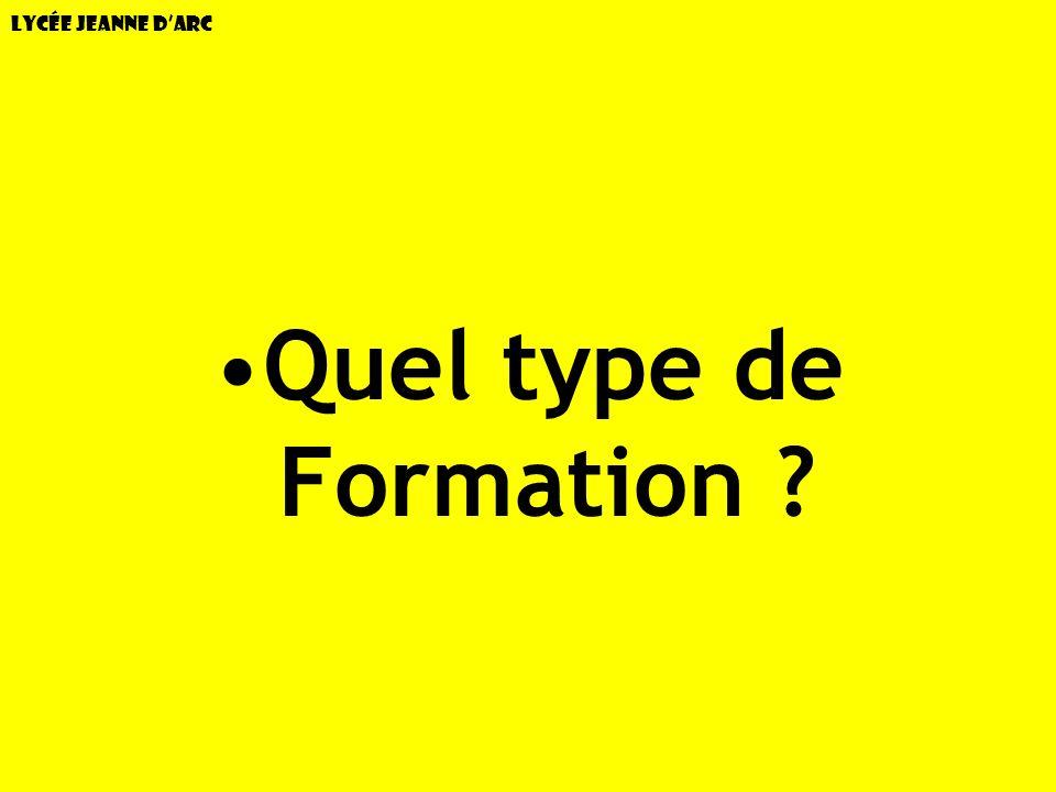 Lycée Jeanne dArc Quel type de Formation ?