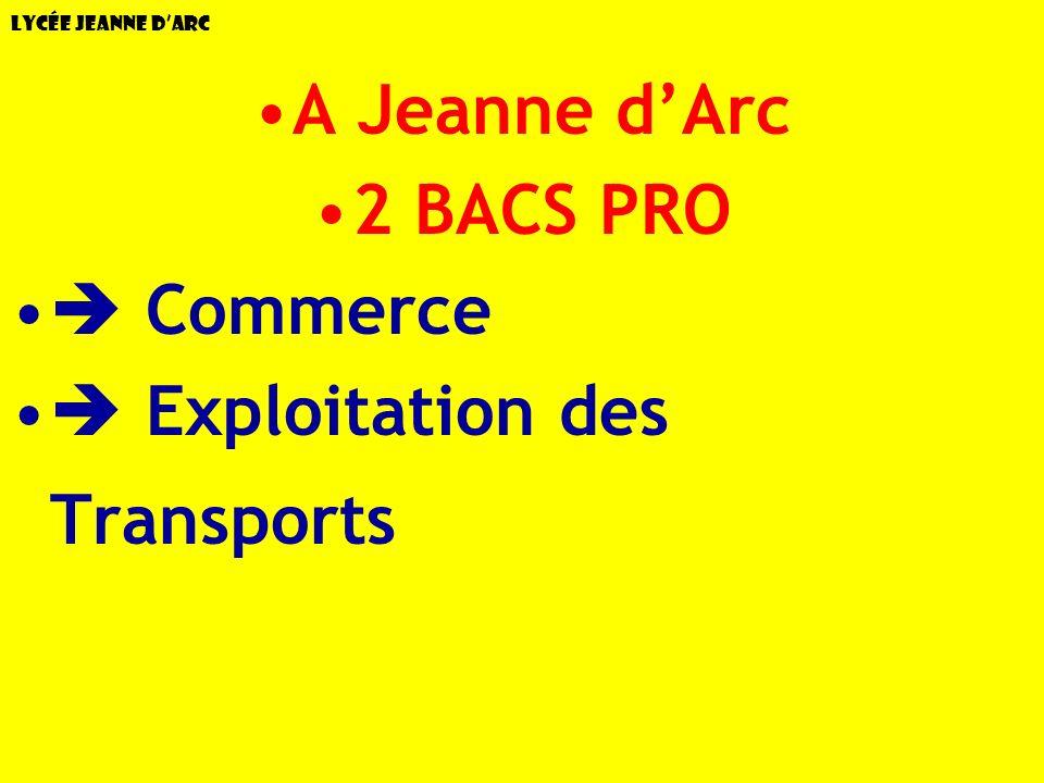 Lycée Jeanne dArc A Jeanne dArc 2 BACS PRO Commerce Exploitation des Transports
