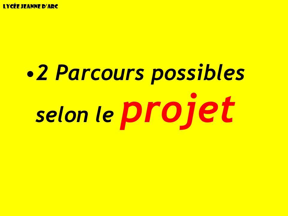 Lycée Jeanne dArc 2 Parcours possibles selon le projet