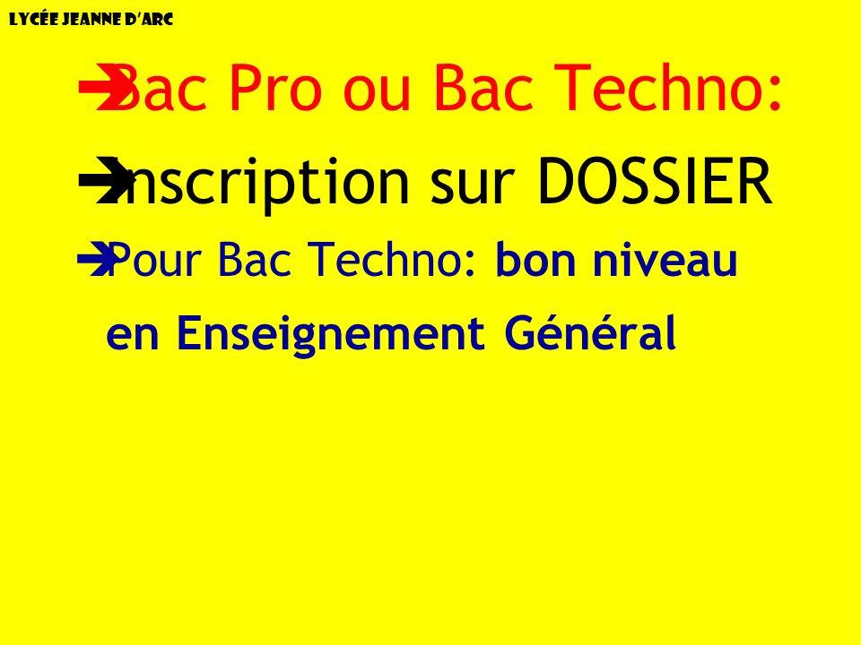Lycée Jeanne dArc Bac Pro ou Bac Techno: Inscription sur DOSSIER Pour Bac Techno: bon niveau en Enseignement Général