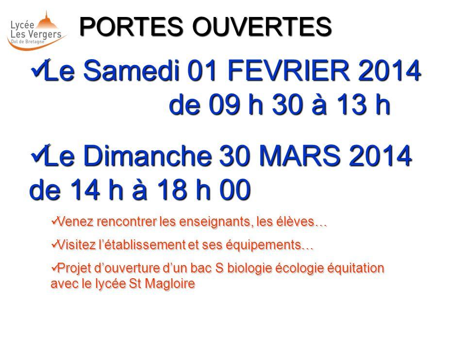 Le Samedi 01 FEVRIER 2014 de 09 h 30 à 13 h Le Samedi 01 FEVRIER 2014 de 09 h 30 à 13 h Le Dimanche 30 MARS 2014 de 14 h à 18 h 00 Le Dimanche 30 MARS