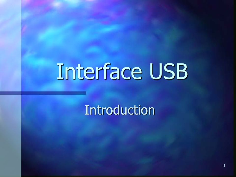 1 Interface USB Introduction