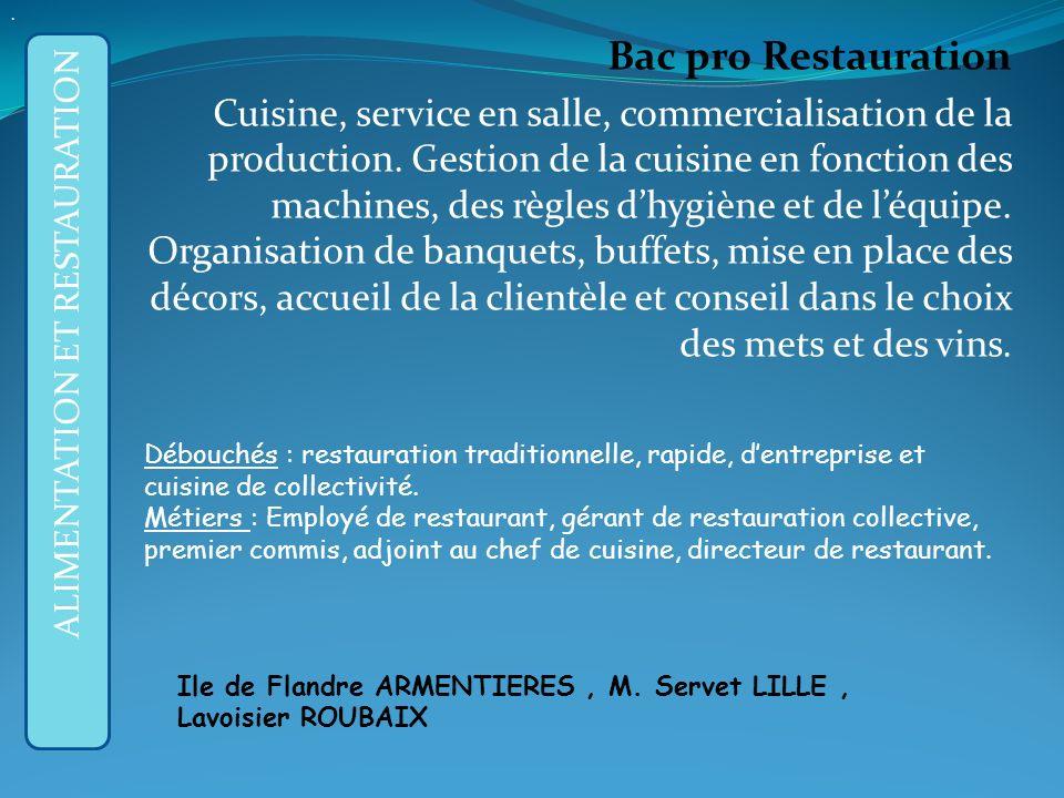 Bac pro Restauration Cuisine, service en salle, commercialisation de la production.