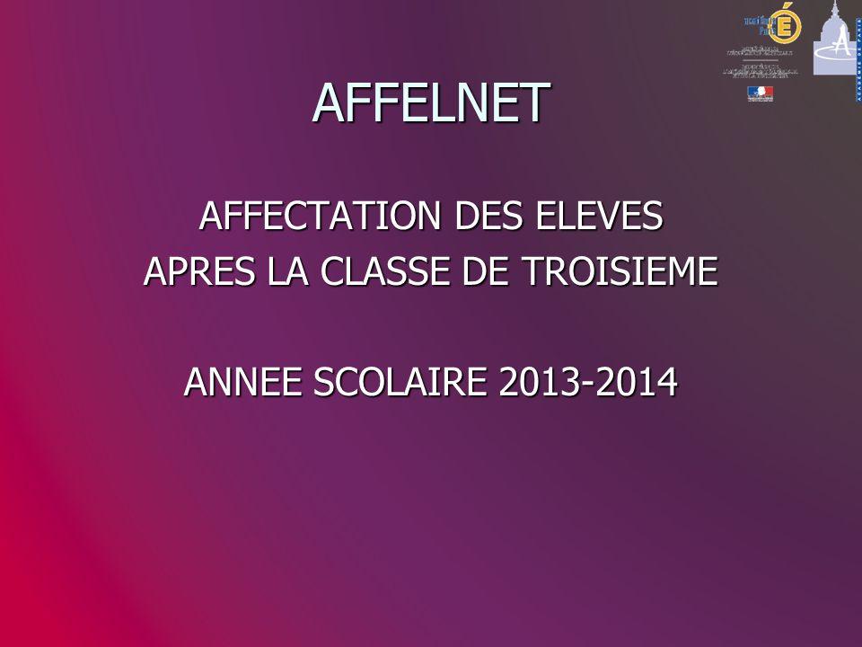 AFFELNET AFFECTATION DES ELEVES APRES LA CLASSE DE TROISIEME ANNEE SCOLAIRE 2013-2014