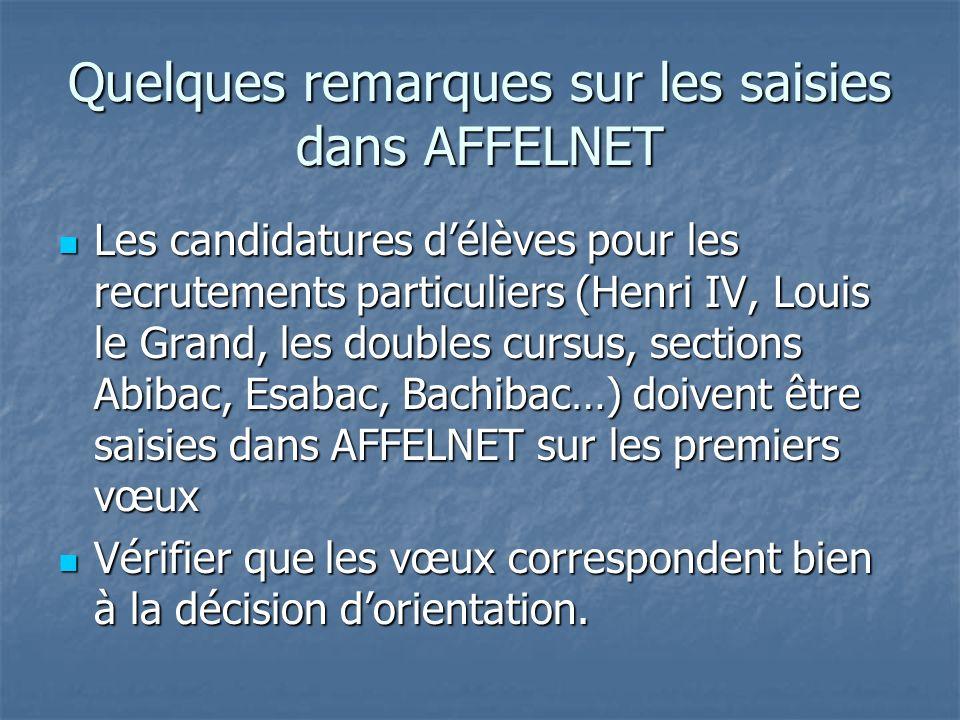 Quelques remarques sur les saisies dans AFFELNET Les candidatures délèves pour les recrutements particuliers (Henri IV, Louis le Grand, les doubles cu