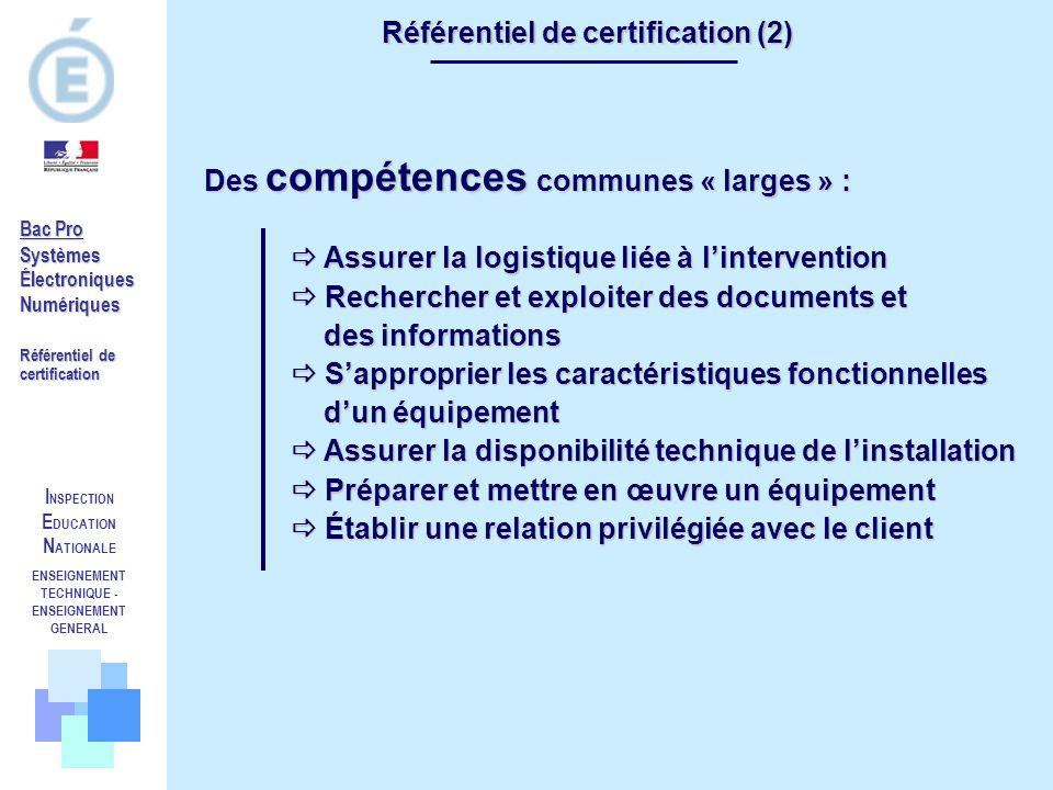 I NSPECTION E DUCATION N ATIONALE ENSEIGNEMENT TECHNIQUE - ENSEIGNEMENT GENERAL Référentiel de certification (2) Des compétences communes « larges » :