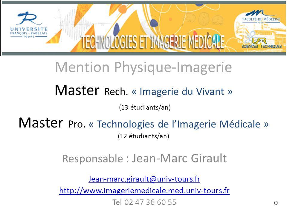 Mention Physique-Imagerie Master Rech.« Imagerie du Vivant » (13 étudiants/an) Master Pro.