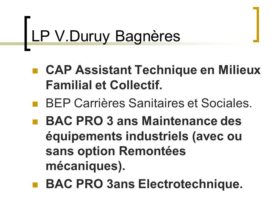 LP V.Duruy Bagnères CAP Assistant Technique en Milieux Familial et Collectif. BEP Carrières Sanitaires et Sociales. BAC PRO 3 ans Maintenance des équi