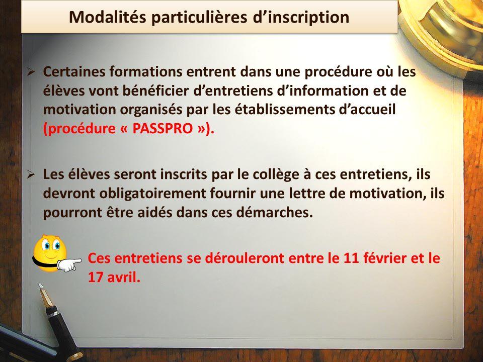 Modalités particulières dinscription Certaines formations entrent dans une procédure où les élèves vont bénéficier dentretiens dinformation et de moti