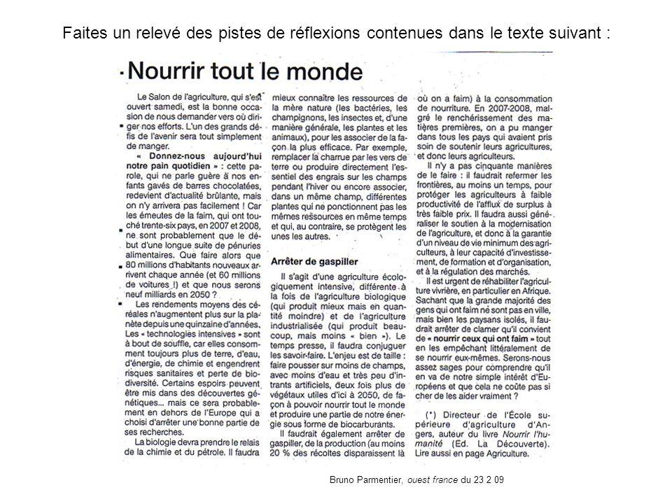 Bruno Parmentier, ouest france du 23 2 09 Faites un relevé des pistes de réflexions contenues dans le texte suivant :