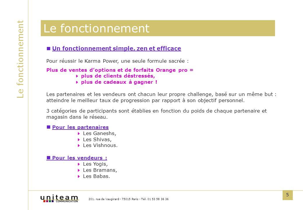 5 Le fonctionnement 201, rue de Vaugirard - 75015 Paris - Tél. 01 53 58 36 36 Un fonctionnement simple, zen et efficace Pour réussir le Karma Power, u