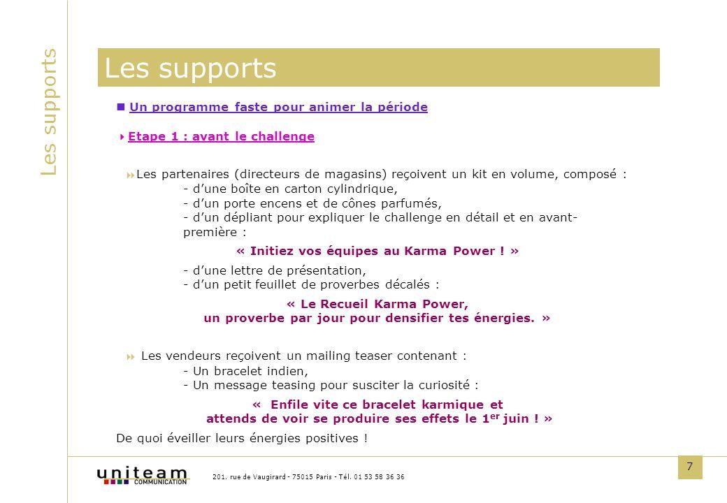 7 Les supports 201, rue de Vaugirard - 75015 Paris - Tél. 01 53 58 36 36 Un programme faste pour animer la période Etape 1 : avant le challenge Les pa