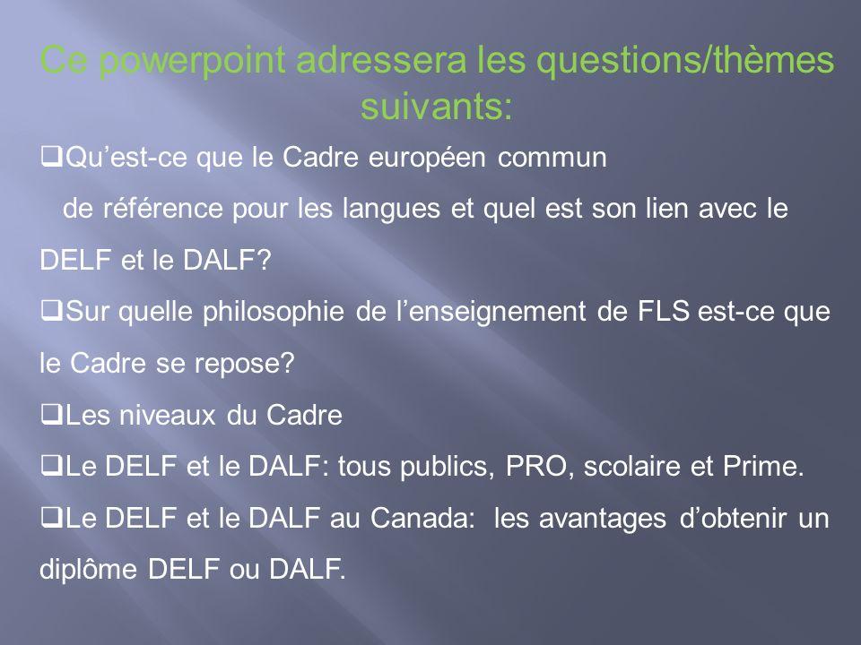 Ce powerpoint adressera les questions/thèmes suivants: Quest-ce que le Cadre européen commun de référence pour les langues et quel est son lien avec l