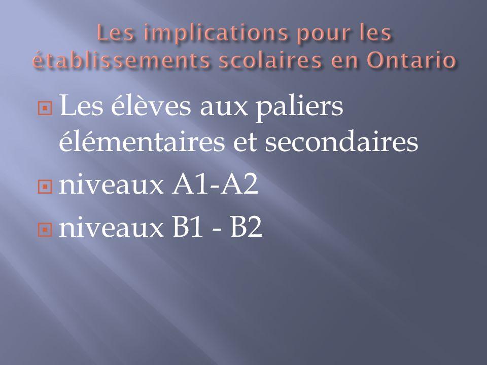 Les élèves aux paliers élémentaires et secondaires niveaux A1-A2 niveaux B1 - B2