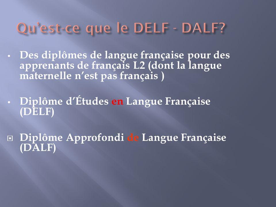 Des diplômes de langue française pour des apprenants de français L2 (dont la langue maternelle nest pas français ) Diplôme dÉtudes en Langue Française