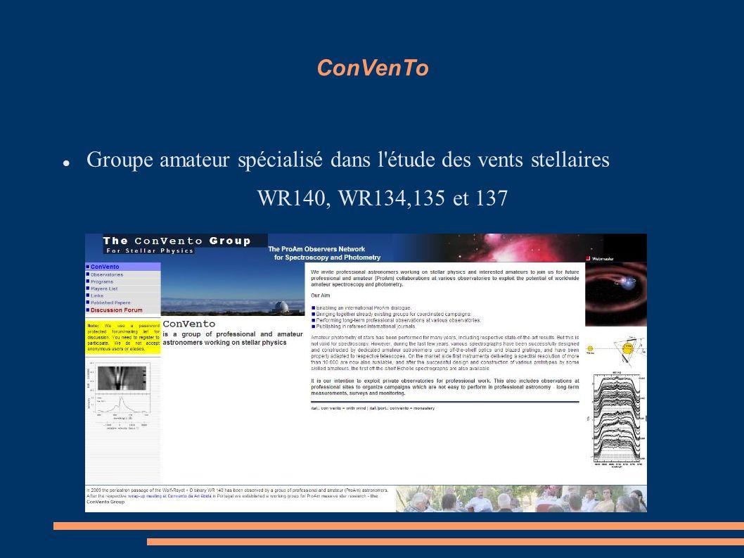 ConVenTo Groupe amateur spécialisé dans l'étude des vents stellaires WR140, WR134,135 et 137