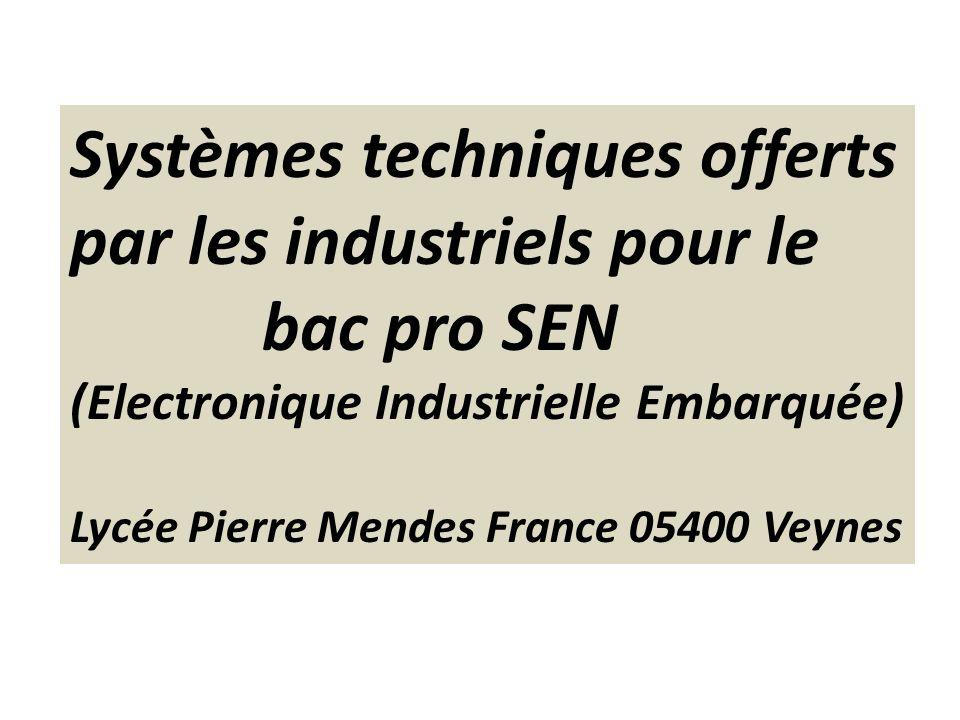 Systèmes techniques offerts par les industriels pour le bac pro SEN (Electronique Industrielle Embarquée) Lycée Pierre Mendes France 05400 Veynes