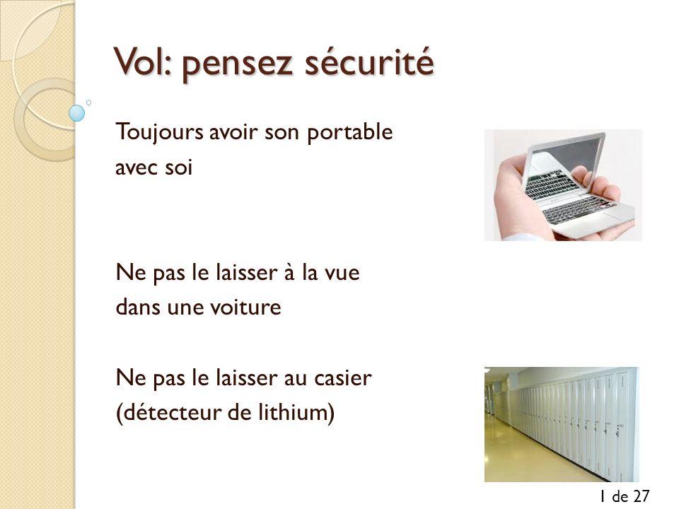 Vol: pensez sécurité Toujours avoir son portable avec soi Ne pas le laisser à la vue dans une voiture Ne pas le laisser au casier (détecteur de lithiu