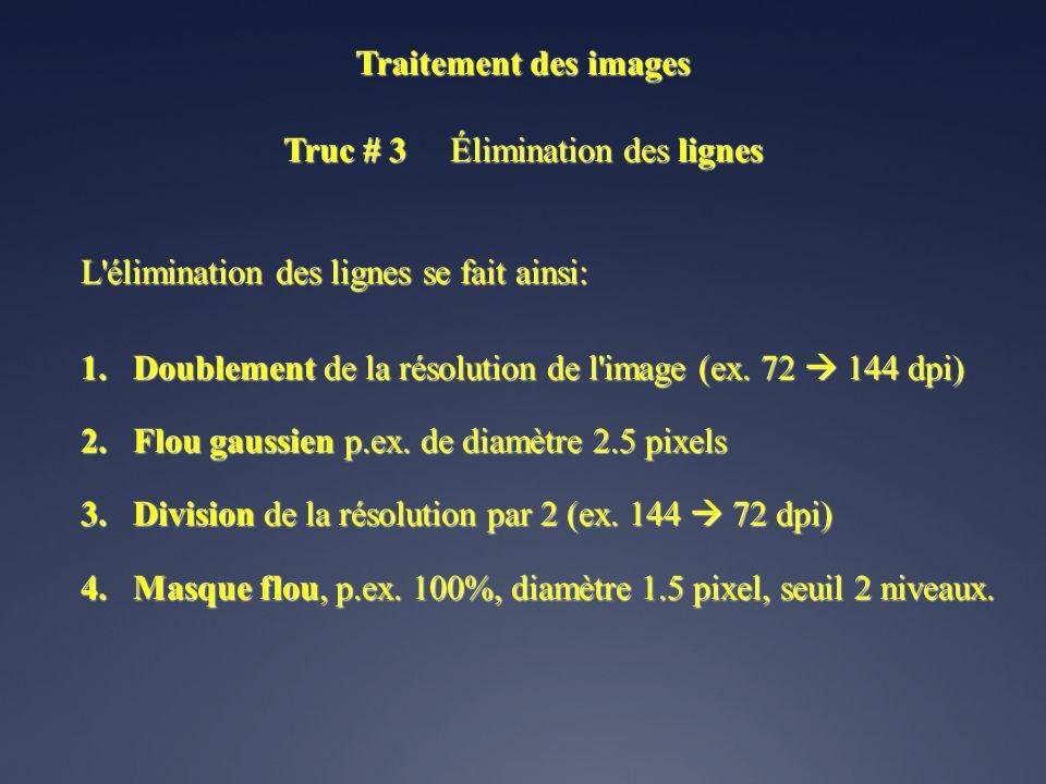 Truc # 3 Élimination des lignes Certaines images vidéo numériques ont des lignes apparentes: Détail agrandi (200%)
